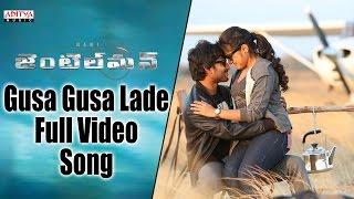 Gusa Gusa Lade Full Video Song || Gentleman Video Songs || Nani, Surabhi, Nivetha Thamas, ManiSharma