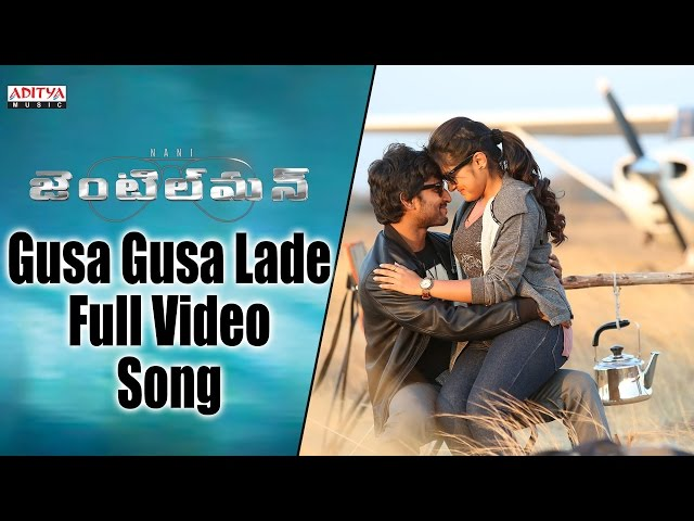 Gusa Gusa Lade Full HD Video Song| Gentleman Movie Video Songs 2016 | Nani