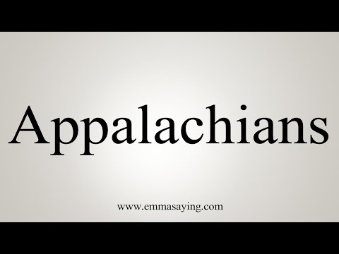 Download How To Say Appalachians Mp4 HD Video and MP3