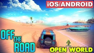 OFF THE ROAD ( OPEN WORLD ) - iOS / ANDROID GAMEPLAY