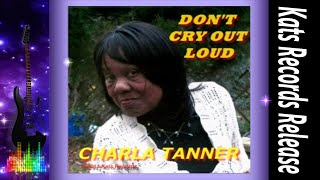Charla Tanner-Don't Cry Out Loud