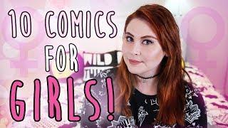 Top 10 Comics For Girls!