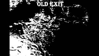 Old Exit - Whenever Possible