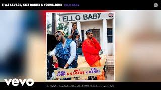 Tiwa Savage, Kizz Daniel, Young John   Ello Baby (Audio)