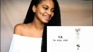 Sia - I'm Still Here ( REACTION!! )