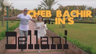 Cheb Bachir - Dellani feat. IN-S تحميل MP3