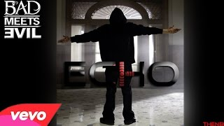 Bad Meets Evil - Echo (Music Video) HD