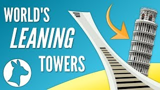 Leaning Towers of the World