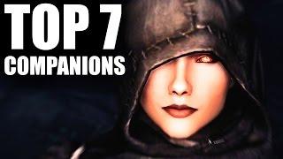 Skyrim - Top 7 Companions