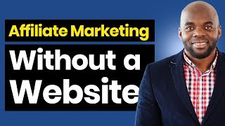 How to become an affiliate marketer without a website
