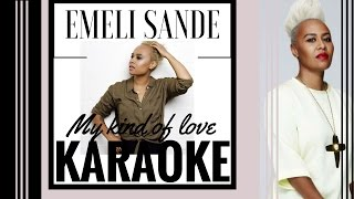 Emeli Sande' - My kind of love - Karaoke version