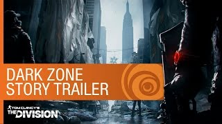 Tom Clancy's The Division Dark Zone Story Trailer [US]
