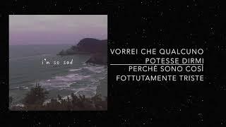 34. I'm So Sad | GNASH (traduzione Italiana)