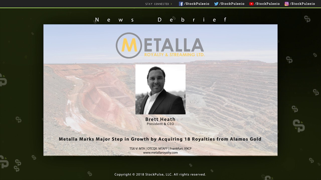 Metalla Marks Major Step in Growth by Acquiring 18 Royalties from Alamos Gold