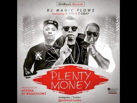 DJ Magic Flowz – Plenty Money Ft B Red & T Obay