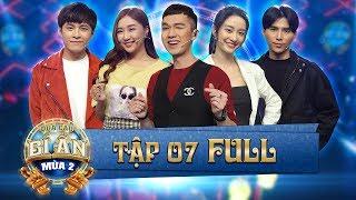 Quả Cầu Bí Ẩn 2 | Tập 7: Gin Tuấn Kiệt, Will, JinJu, Jun Vũ tứ phương hội ngộ, phá banh nhà Bé Bự