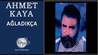 Ağladıkça (Ahmet Kaya)