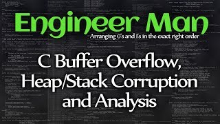 C Buffer Overflow, Heap/Stack Corruption and Analysis