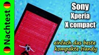 Sony Xperia X compact (Nougat) Nachtest | einfach das beste kompakte Handy (deutsch)