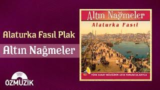 Altın Nağmeler - Alaturka Fasıl - (Türk Sanat Müziğinin Usta Yorumcularıyla)