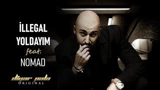 Diyar Pala - Illegal Yoldayım Feat. Nomad