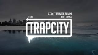 Henry Krinkle - Stay (Trapback Remix)