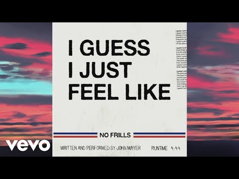 I Guess I Just Feel Like – John Mayer