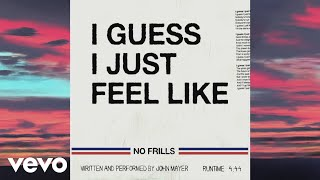 John Mayer - I Guess I Just Feel Like (Official Lyric   - YouTube