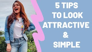 5 TIPS TO LOOK ATTRACTIVE || How to Look Cute ? ( WITHOUT MAKEUP )