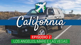CALIFORNIA On the Road | Los Angeles, il mare e Las Vegas – Ep.4