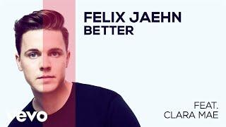 Felix Jaehn - Better (feat. Clara Mae) (Audio)