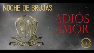 NOCHE DE BRUJAS   ADIOS AMOR VIDEO MUSIC