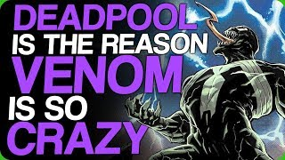 Deadpool Is The Reason Venom Is So Crazy (Discussing Spider-Man and the Venom Movie)
