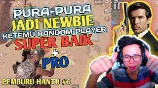 PURA - PURA JADI NOOB, KETEMU RANDOM SUPER BAIK + PRO !!! - PUBG MOBILE INDONESIA