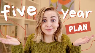 My Five Year Plan (& How to Create One!)   More Hannah