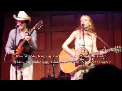Gillian Welch & David Rawlings - Orphan Girl   -   1997