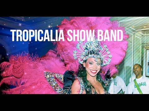 Tropicalia Show Band Video