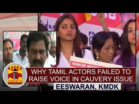 Why-Tamil-Actors-Failed-to-Raise-Voice-in-Cauvery-Issue--Eeswaran-KMDK-Thanthi-TV