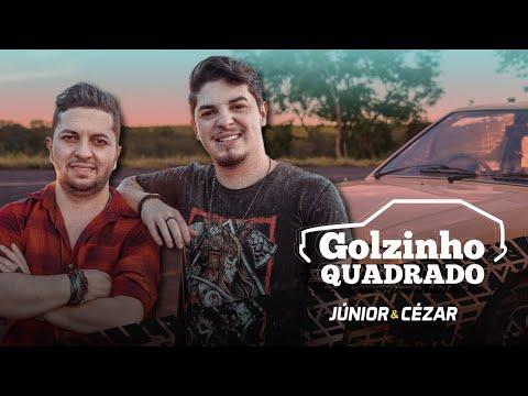 Golzinho Quadrado – Junior e Cézar