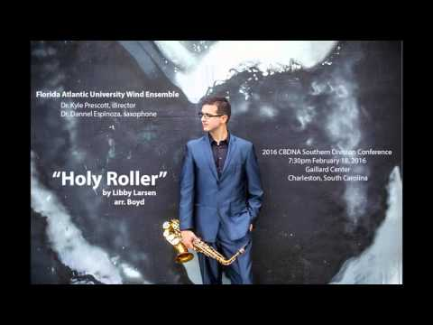 Holy Roller by Libby Larsen with the Florida Atlantic University Wind Ensemble