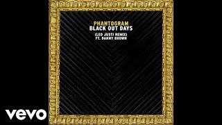 Phantogram - Black Out Days (Leo Justi Remix/Audio) ft. Danny Brown