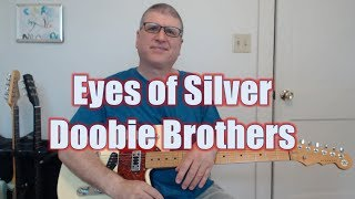 Eyes of Silver, Doobie Brothers (Guitar Lesson with TAB)