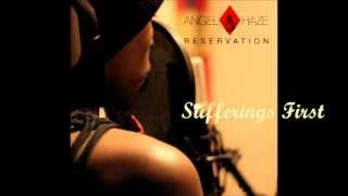 Angel Haze - Sufferings First (Lyrics in Description)