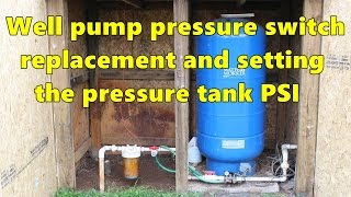 Well pump pressure switch replacement and re-pressurizing the pressure tank