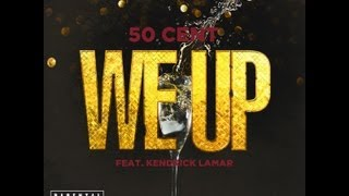 50 Cent - We Up (Ft. Kendrick Lamar)