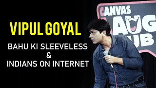 Bahu Ki Sleeveless & Indians On Internet | Stand up Comedy by Vipul Goyal