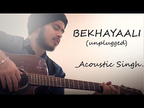 Bekhayali - Unplugged (Full song) | Kabir Singh | Acoustic Singh cover