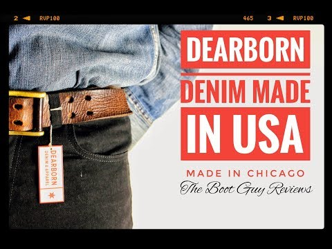 DEARBORN DENIM [ MADE IN THE USA-MADE IN CHICAGO ][ The Boot Guy Reviews ]