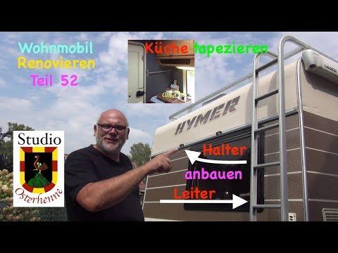 Wohnmobil Renovieren Teil #052 Küche tapezieren Leiter Fahradträger Halter sowie Comedy