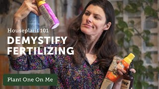 Houseplant 101: Complete Guide to Fertilizing Houseplants — Ep 122